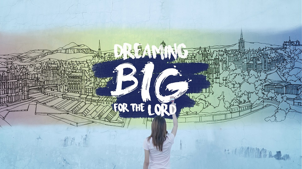 Dreaming Big for the Lord