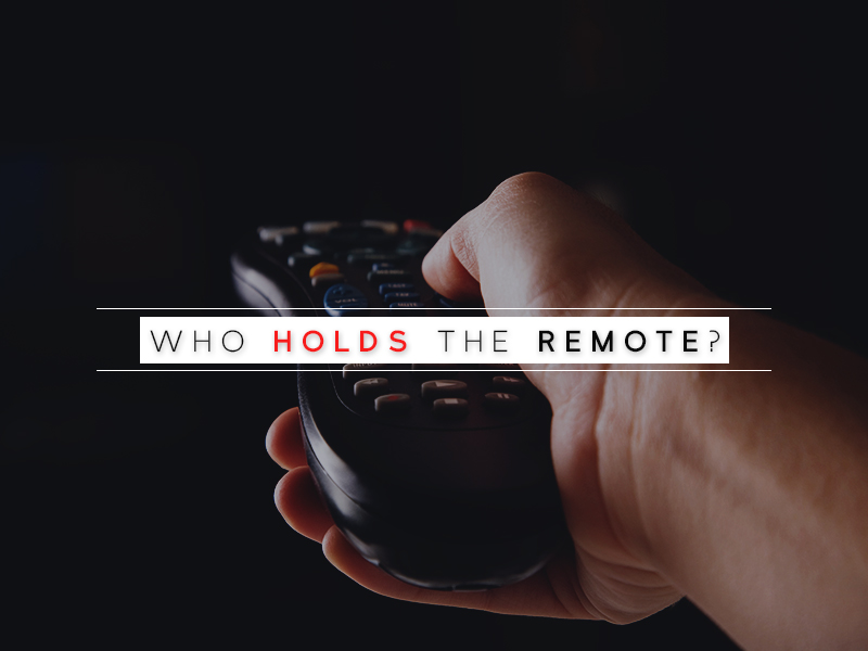 Who Holds The Remote?